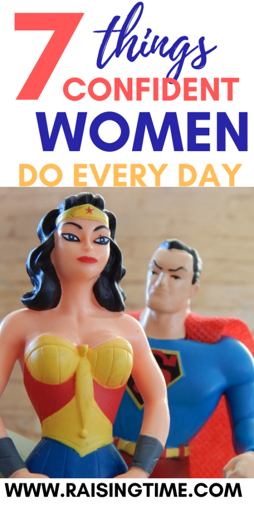 CONFIDENT WOMEN DO THESE 7 THINGS DAILY