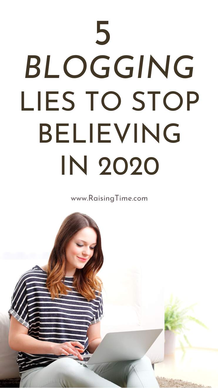 5 blogging lies to stop believing in 2020. If you're new to blogging and have some doubts about it, you will find this post helpful - it's full of blogging tips and blogging ideas that will help you get through the initial how to start a blog stage and actually grow your blog, so you can make money blogging.